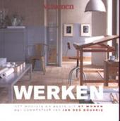 Werken : het mooiste en beste uit VT wonen