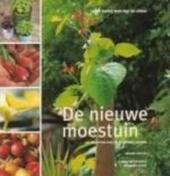 De nieuwe moestuin : biologisch tuinieren en koken met kruiden, groente en fruit