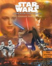 Star Wars : attack of the clones : het verhaal van de film