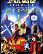 Star Wars. Episode I, The phantom menace : het dossier
