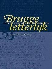 Brugge letterlijk : een literaire stadswandeling