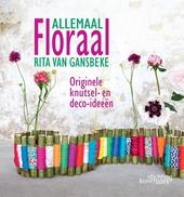 Allemaal floraal : originele knutsel- en deco-ideeën