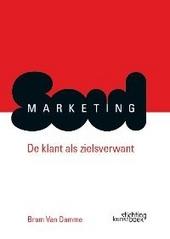 Soul marketing : de klant als zielsverwant
