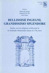Bellissimi ingegni, grandissimo splendore : studies over de religieuze architectuur in de Zuidelijke Nederlanden ti...
