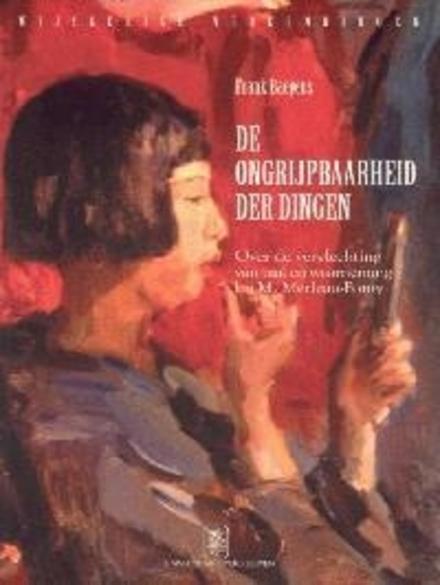 De ongrijpbaarheid der dingen : over de vervlechting van taal en waarneming bij M. Merleau-Ponty