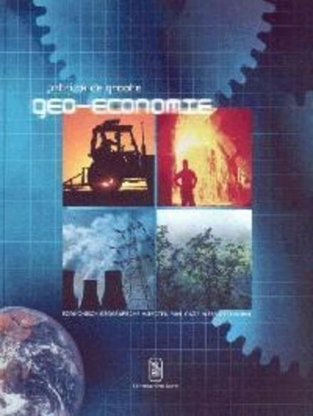 Geo-economie : economisch-geografische aspecten van onze wereldeconomie