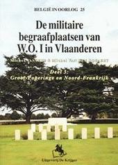 De militaire begraafplaatsen van W.O. I in Vlaanderen : Deel 3 : Groot-Poperinge en Noord-Frankrijk