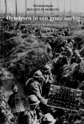 Overleven in een Grote Oorlog : herinneringen van een infanterist 1914-1918