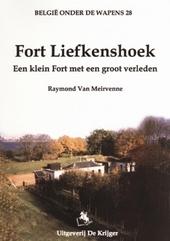 Fort Liefkenshoek : een klein fort met een groot verleden