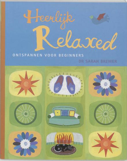 Heerlijk relaxed : ontspannen voor beginners