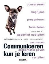 Communiceren kun je leren : basisvaardigheden voor communicatie