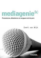 Mediagenie(k) : presenteren, debatteren en omgaan met de pers