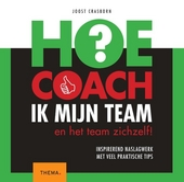 Hoe coach ik mijn team? en het team zichzelf!