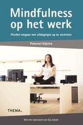 Mindfulness op het werk : flexibel omgaan met uitdagingen op de werkvloer