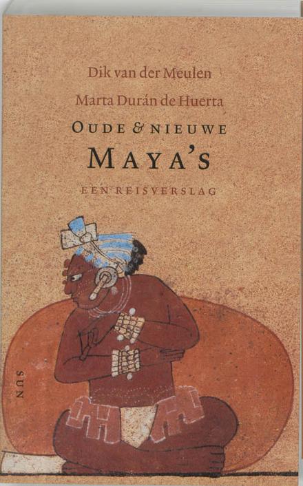 Oude en nieuwe Maya's : een reisverslag