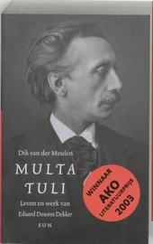 Multatuli : leven en werk van Eduard Douwes Dekker