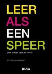 Leer als een speer : leer sneller, beter en leuker