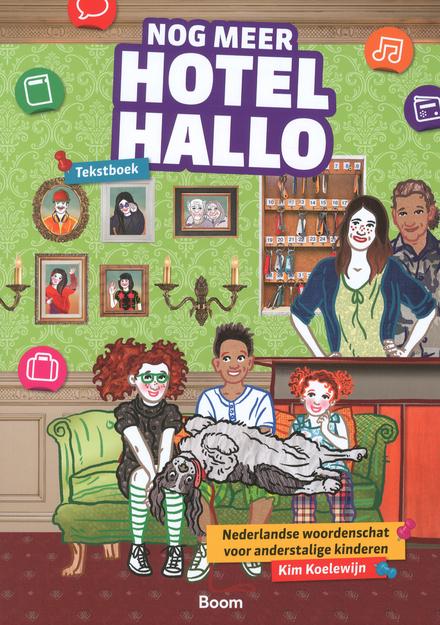 Nog meer Hotel Hallo : Nederlandse woordenschat voor anderstalige kinderen. Tekstboek