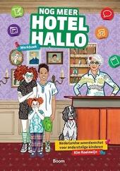 Nog meer Hotel Hallo : Nederlandse woordenschat voor anderstalige kinderen. Werkboek