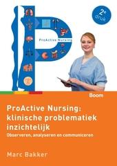 ProActive Nursing : klinische problematiek inzichtelijk : observeren, analyseren en communiceren
