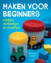 Haken voor beginners : rondjes, vierkantjes en ovaaltjes
