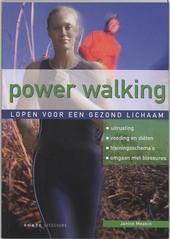 Power walking : lopen voor een gezond lichaam