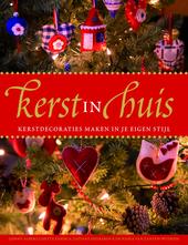 Kerst in huis : kerstdecoraties maken in je eigen stijl