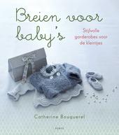 Breien voor baby's : stijlvolle garderobes voor de kleintjes