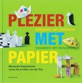 Plezier met papier : knippen en plakken, vouwen en bouwen