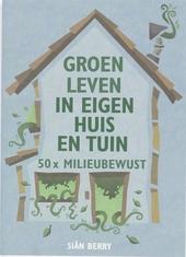 Groen leven in eigen huis en tuin