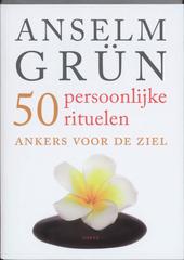 50 persoonlijke rituelen : ankers voor de ziel