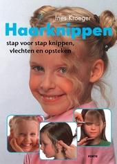 Haarknippen : stap voor stap knippen, vlechten en opsteken