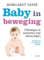 Baby in beweging : oefeningen en activiteiten voor slimme baby's