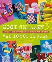 Mooi gemaakt. 3, creatieve projecten voor kinderen van 10 tot 12 jaar