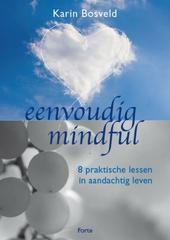 Eenvoudig mindful : 8 praktische lessen in aandachtig leven