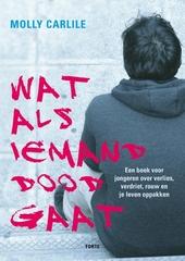 Wat als iemand doodgaat : een boek voor jongeren over verlies, verdriet, rouw en je leven weer oppakken