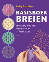 Basisboek breien : insteken, omslaan, doorhalen en af laten gaan