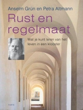 Rust en regelmaat : wat je kunt leren van het leven in een klooster