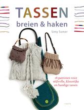 Tassen breien en haken : 18 patronen voor stijlvolle, kleurrijke en handige tassen