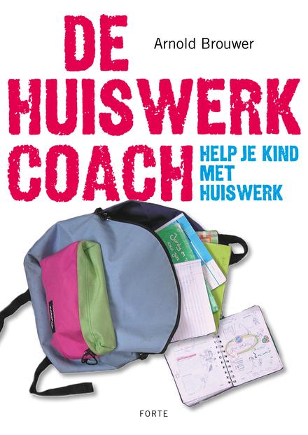 De huiswerkcoach : help je kind met huiswerk