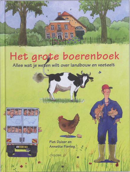 Het grote boerenboek : alles wat je weten wilt over landbouw en veeteelt
