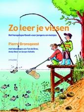 Zo leer je vissen : het hengelsportboek voor jongens en meisjes