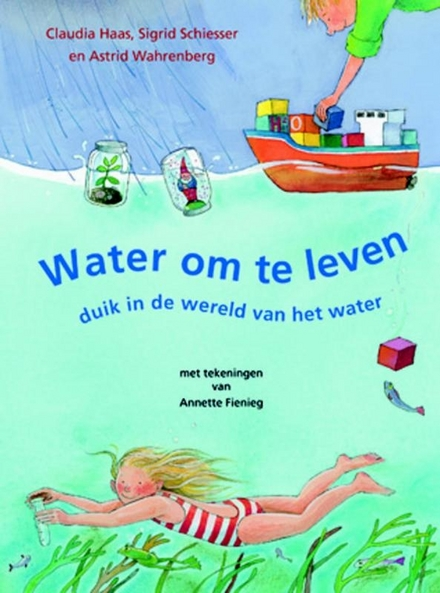 Water om te leven : duik in de wereld van het water