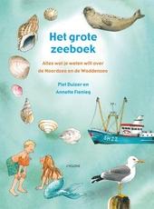 Het grote zeeboek : alles wat je weten wilt over de Noordzee en de Waddenzee