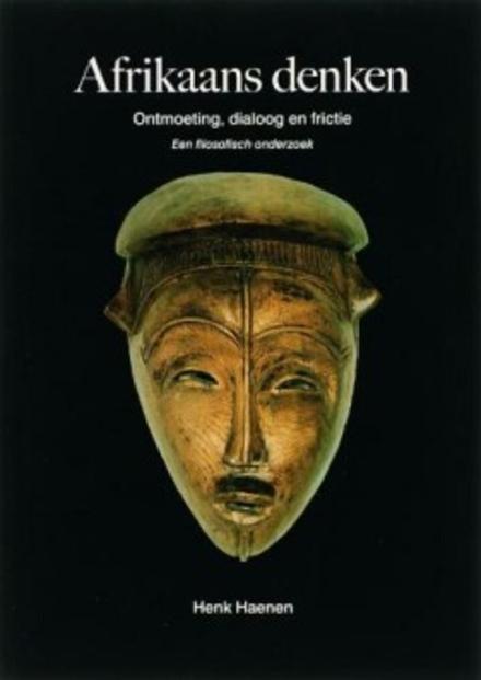Afrikaans denken : ontmoeting, dialoog en frictie