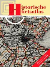 Historische fietsatlas : topografie anno 1868, fietsknooppunten anno nu