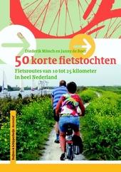 Vijftig korte fietstochten : fietsroutes van 10 tot 25 km in heel Nederland