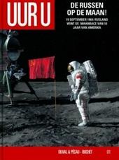 Russen op de maan! : 19 september 1969 : de USSR verslaat de Verenigde Staten in de wedloop naar de maan