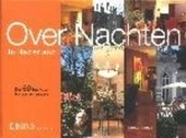 Over nachten in Nederland : de 50 leukste logeeradressen