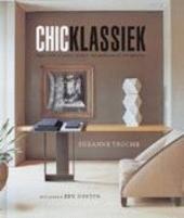 Chic klassiek : tijdloze allure in het hedendaagse interieur
